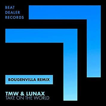 Take on the World (Bougenvilla Remix)