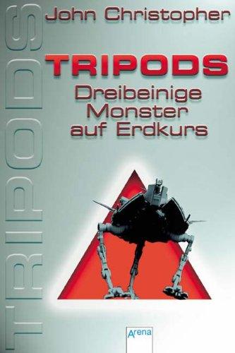 Tripods. Dreibeinige Monster auf Erdkurs. Bd. 1