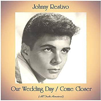 Our Wedding Day / Come Closer (All Tracks Remastered)