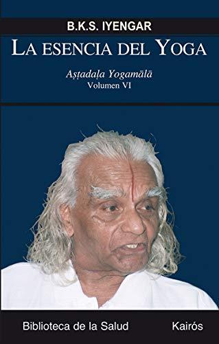 La Esencia Del Yoga Vi (Biblioteca de la Salud)