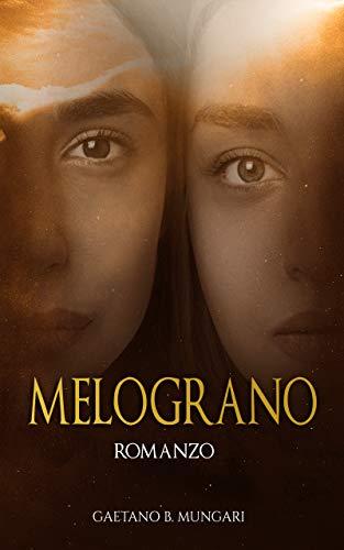 Melograno eBook: Mungari, Gaetano B.: Amazon.it: Kindle Store