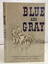 Blue and Gray. Georgetown University and the Civil War