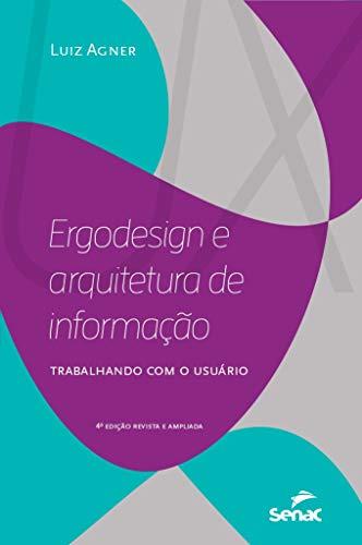 Ergodesign e Arquitetura de Informação: Trabalhando com o Usuário