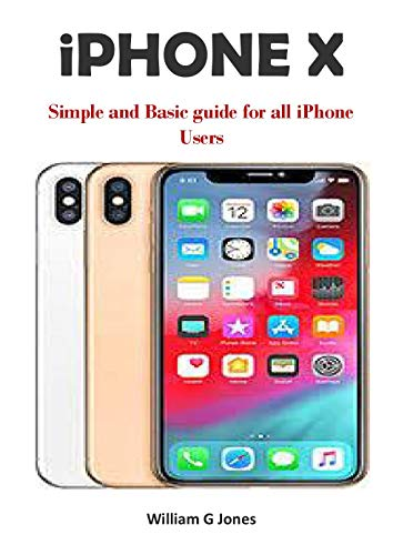 iPHONE X: Simple and Basic guide for all iPhone Users (English Edition)