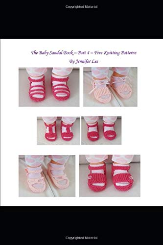 The Baby Sandal Book - Part 4 - Five Knitting Patterns