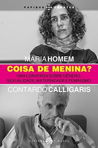 Coisa de menina?: Uma conversa sobre gênero, sexualidade, maternidade e feminismo (Papirus Debates)