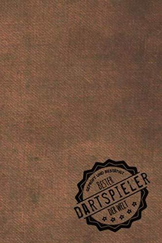 Geprüft und Bestätigt bester Dartspieler der Welt: Notizbuch inkl. To Do Liste | Das perfekte Geschenkbuch für Männer, die Darten | Geschenkidee | Geschenke | Geschenk