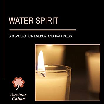 Water Spirit - Spa Music For Energy And Happiness