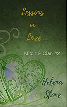 Lessons in Love (Mitch & Cian Book 2) by [Helena Stone]