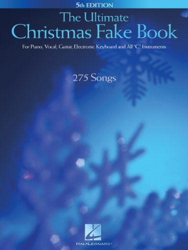 """The Ultimate Christmas Fake Book: for Piano, Vocal, Guitar, Electronic Keyboard & All """"C"""" Instruments (Fake Books)"""