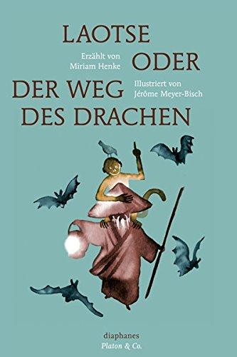 Laotse oder der Weg des Drachen (Platon & Co.)