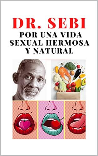 Dr. Sebi por una vida sexual hermosa y natural: Viagra...