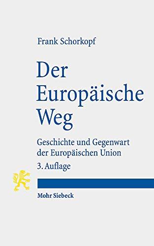 Der Europäische Weg: Geschichte und Gegenwart der Europäischen Union