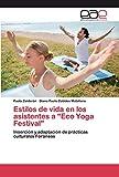 """Estilos de vida en los asistentes a """"Eco Yoga Festival': Inserción y adaptación de prácticas culturales Foráneas"""