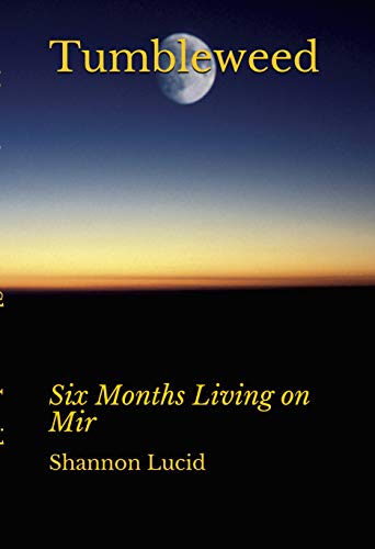 Tumbleweed: Six Months Living on Mir (English Edition)