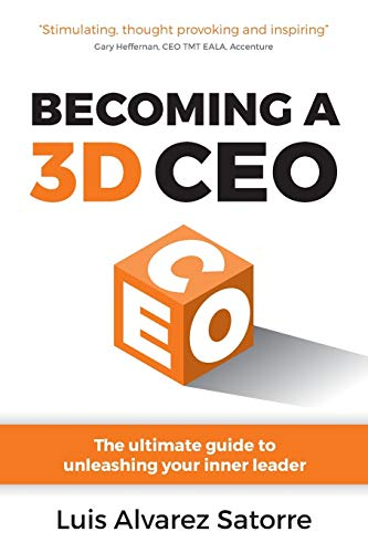 Becoming a 3D CEO: The ultimate guide to unleashing your inner leader