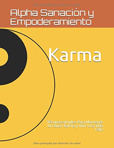 Karma: Técnicas simples Para Mantener Un Buen Karma y Vivir Una Vida Feliz
