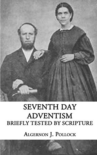 Seventh Day Adventism: Briefly Tested by Scripture