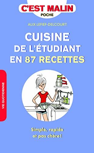 La cuisine de l'étudian en 87 recettes: Avec 86 recettes simples, rapides et pas chères