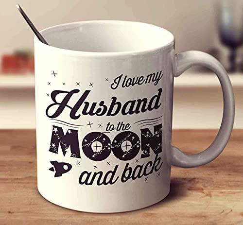 I Love My Husband to The Moon and Back White 11 Oz Coffee Mug