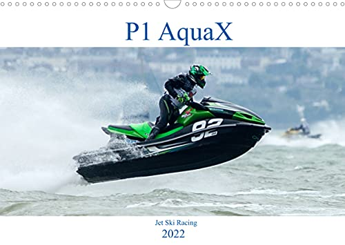P1 AquaX (Wall Calendar 2022 DIN A3 Landscape): AquaX is the fastest growing personal watercraft championship. (Monthly calendar, 14 pages )