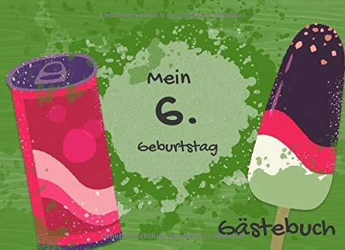 Mein 6. Geburtstag Gästebuch: mit coolem Eis und Limo Design für die beste Boys Party   70 Seiten...
