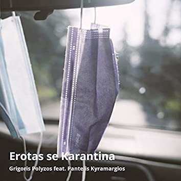 Erotas Se Karantina (feat. Pantelis Kyramargios)