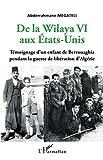 De la Wilaya VI aux Etats-Unis: Témoignage d'un enfant de Berrouaghia pendant la guerre de libération d'Algérie