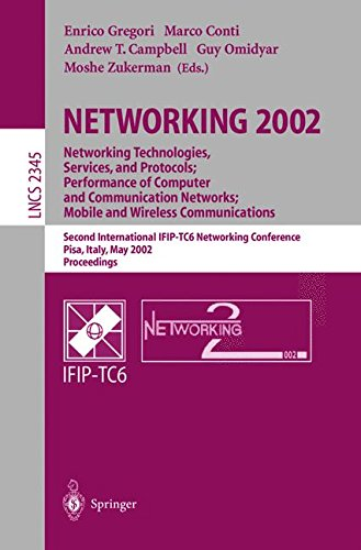Networking 2002: Networking Technologies, Services, and Protocols; Performance of Computer and Communication Networks; Mobile and Wireless ... Pisa, Italy, May 19-24, 2002 Proceedings