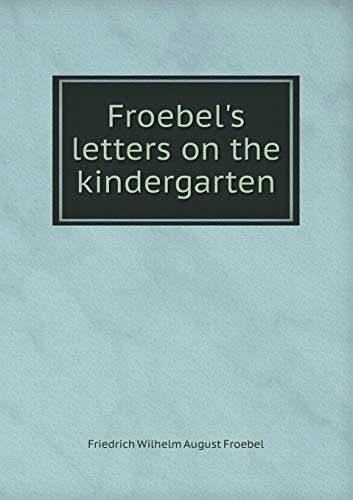 Froebel's Letters on the Kindergarten