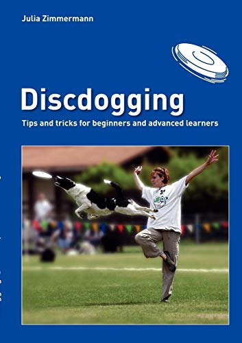 Discdogging: tips and tricks for beginners and advanced learners