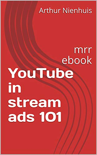 YouTube in stream ads 101: mrr ebook (ebooks 1) (English Edition)