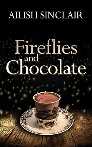Fireflies and Chocolate by [Ailish Sinclair]