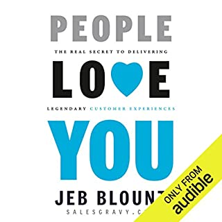 People Love You     The Real Secret to Delivering Extraordinary Customer Service              Written by:                                                                                                                                 Jeb Blount                               Narrated by:                                                                                                                                 Jeb Blount                      Length: 5 hrs and 7 mins     1 rating     Overall 5.0