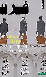 Le Djihad et la Mort d'Olivier Roy