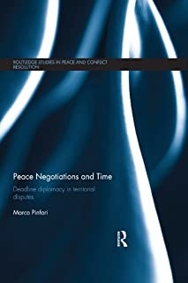 Peace Negotiations and Time: Deadline Diplomacy in Territorial Disputes (Routledge Studies in Peace and Conflict Resolution)