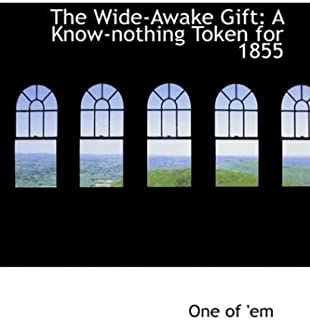 The Wide-Awake Gift: A Know-Nothing Token for 1855
