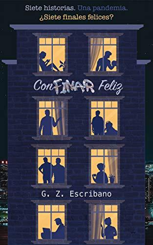 Portada del libro ConFINAR FELIZ: Siete relatos eróticos en tiempos de pandemia. de G.Z. Escribano