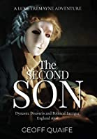 The Second Son: Dynastic Disasters and Political Intrigue: England 1660 (Luke Tremayne Adventure)