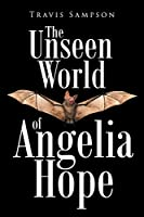 The Unseen World of Angelia Hope