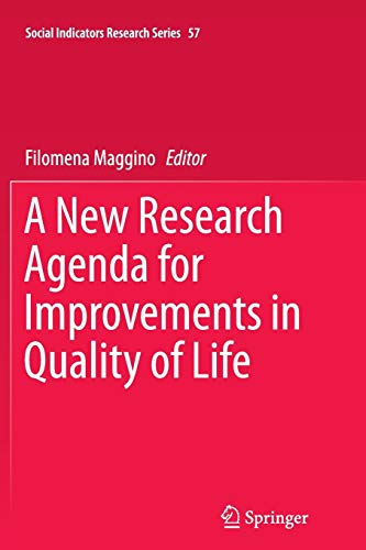 A New Research Agenda for Improvements in Quality of Life (Social Indicators Research Series, Band 57)