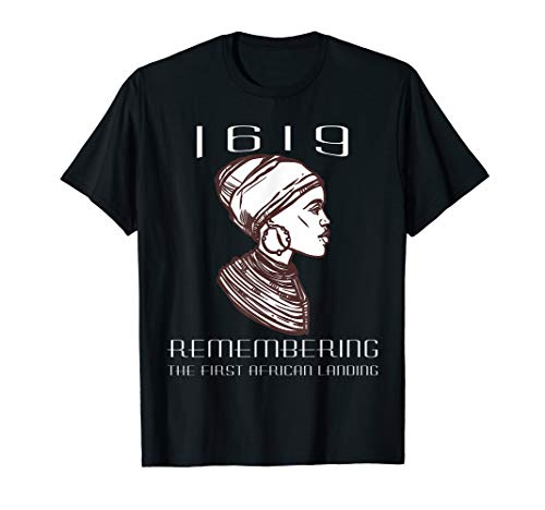 Project 1619 - Remembering The First African Landing T-Shirt