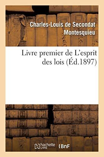 Montesquieu, B: Livre Premier de l'Esprit Des Lois (Sciences Sociales)