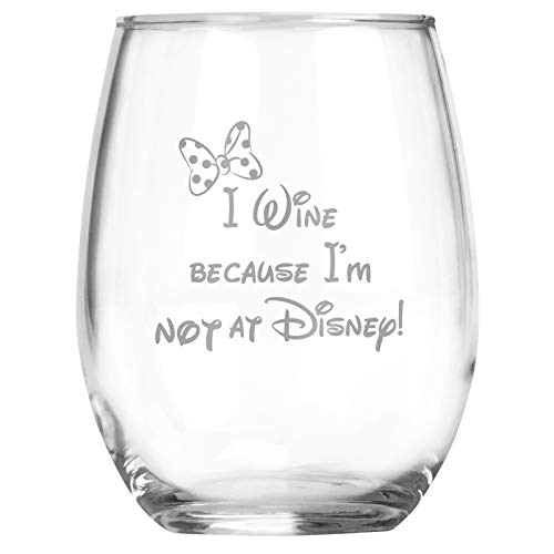 I Wine because Im NOT at Disney - Minnie Mouse Inspired Gift - Best Friend Mom - Adult Birthday Gifts - Couples Anniversary - Graduation - 15oz