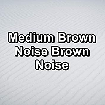 Medium Brown Noise Brown Noise