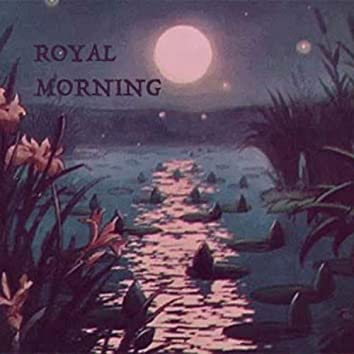 Royal Morning