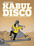 Kabul Disco Vol.1: How I managed not to be abducted in Afghanistan (Volume 1)
