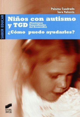 Niños con autismo y TGD. ¿Cómo puedo ayudarles?: ¿cómo puedo ayudarles? : pautas para padres y profesionales (Saber educar nº 1)