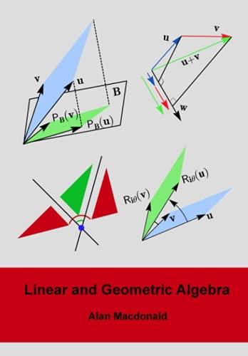 Linear and Geometric Algebra (Geometric Algebra & Calculus)