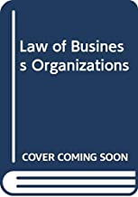 The Law of Business Organizations, Second Edition